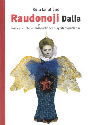 Raudonoji Dalia: nuslėptieji Dalios Grybauskaitės biografijos puslapiai (2020)