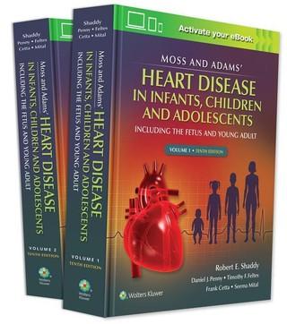 Moss & Adams' Heart Disease in infants, Children, and Adolescents