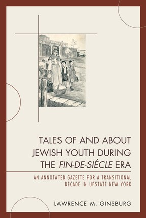 Tales of and about Jewish Youth during the Fin-de-siécle Era