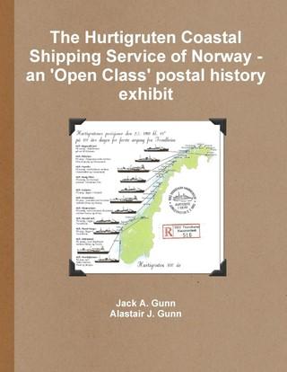 The Hurtigruten Coastal Shipping Service of Norway- An 'Open Class'postal History Exhibit