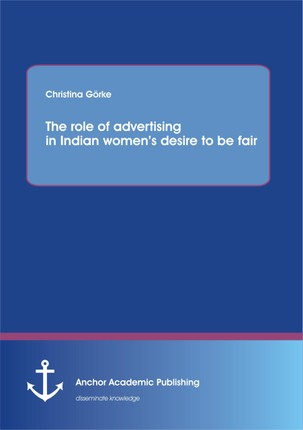 The role of advertising in Indian women's desire to be fair