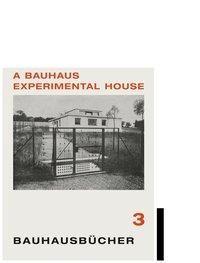 A Bauhaus Experimental House