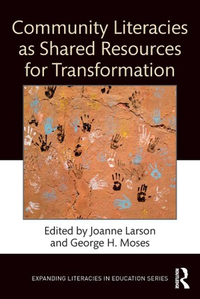 Community Literacies as Shared Resources for Transformation