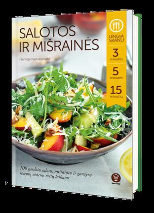 Salotos ir mišrainės: 100 gardžių salotų, mišrainių ir garnyrų receptų visiems metų laikams