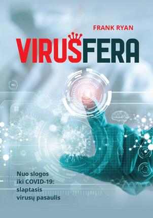 VIRUSFERA. Nuo slogos iki COVID-19: slaptasis virusų pasaulis