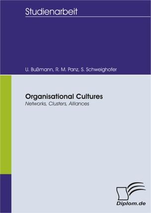 Organisational Cultures: Networks, Clusters, Alliances
