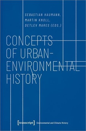 Concepts of Urban-Environmental History