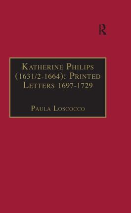 Katherine Philips (1631/2-1664): Printed Letters 1697-1729
