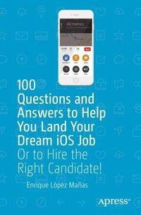 100 Questions and Answers to Help You Land Your Dream iOS Job
