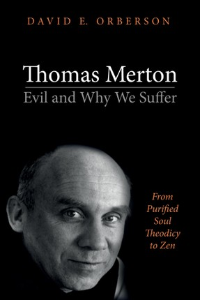 Thomas Merton-Evil and Why We Suffer