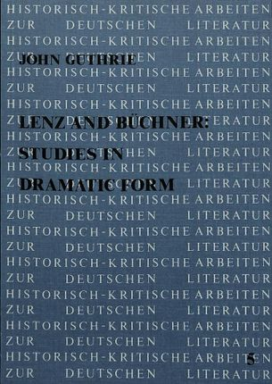 Lenz and Büchner: Studies in Dramatic Form