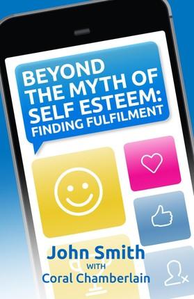 Beyond the Myth of Self-Esteem