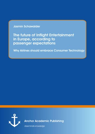 The future of Inflight Entertainment in Europe, according to passenger expectations: Why Airlines should embrace Consumer Technology