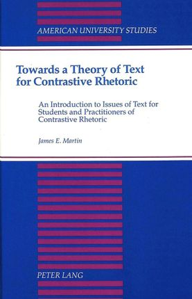Towards a Theory of Text for Contrastive Rhetoric