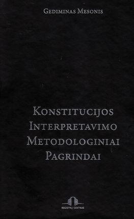 Konstitucijos interpretavimo metodologiniai pagrindai