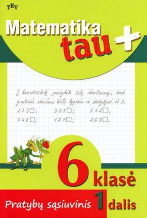 Matematika tau plius. Pratybų sąsiuvinis 6 klasei (1 dalis)