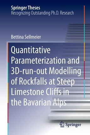 Quantitative Parameterization and 3D-run-out Modelling of Rockfalls at Steep Limestone Cliffs in the Bavarian Alps