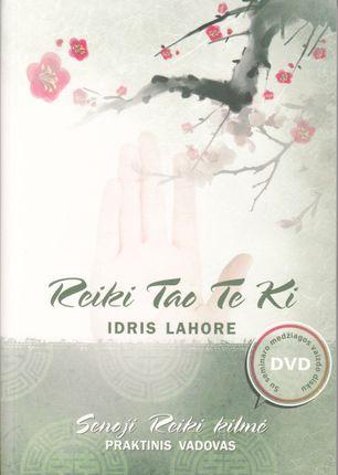 Reiki Tao Te Ki: senoji Reiki kilmė. Praktinis vadovas
