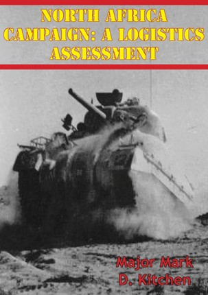 North Africa Campaign: A Logistics Assessment