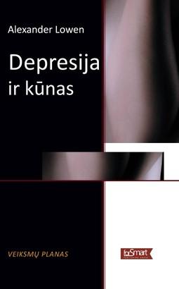 DEPRESIJA IR KŪNAS: revoliucinis garsaus psichiatro metodas, padėsiantis įveikti depresiją (kieti viršeliai)