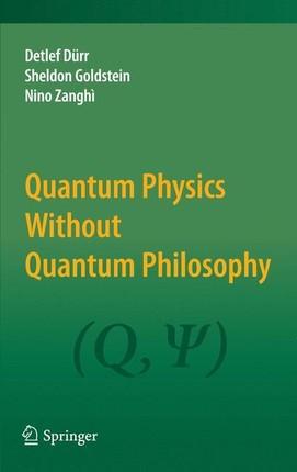 Quantum Physics Without Quantum Philosophy