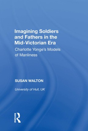 Imagining Soldiers and Fathers in the Mid-Victorian Era