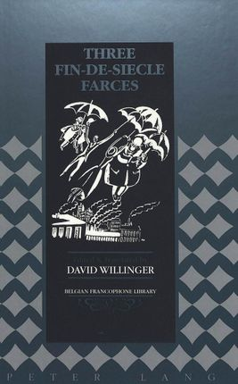 Three Fin-de-Siècle Farces