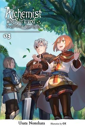 The Alchemist Who Survived Now Dreams of a Quiet City Life, Vol. 3 (light novel)