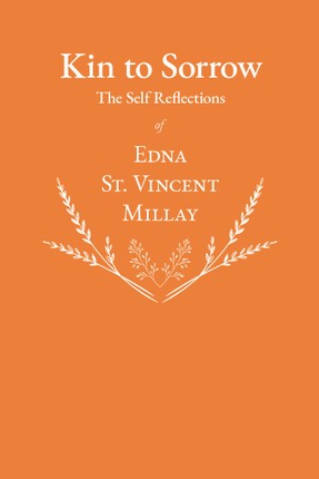 Kin to Sorrow - The Self Reflections of Edna St. Vincent Millay