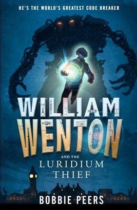 William Wenton 01 and the Luridium Thief
