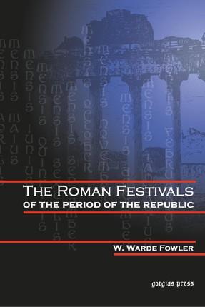 The Roman Festivals of the Period of the Republic