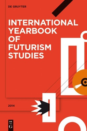 International Yearbook of Futurism Studies 2014