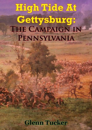 High Tide At Gettysburg: The Campaign In Pennsylvania