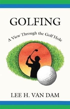 Golfing - A View Through the Golf Hole