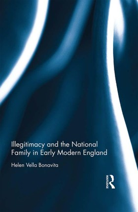 Illegitimacy and the National Family in Early Modern England