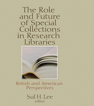 The Role and Future of Special Collections in Research Libraries