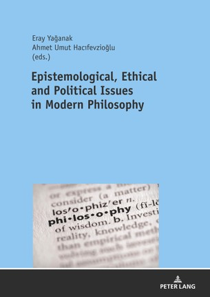 Epistemological, Ethical and Political Issues in Modern Philosophy