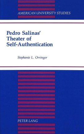 Pedro Salinas' Theater of Self-Authentication