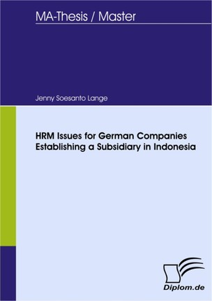 HRM Issues for German Companies Establishing a Subsidiary in Indonesia