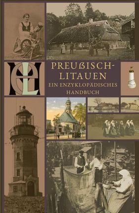 Preußisch-Litauen: Ein Enzyklopädisches Handbuch (Mažosios Lietuvos enciklopedinis žinynas vokiečių k.)