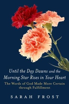 Until the Day Dawns and the Morning Star Rises in Your Heart