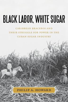 Black Labor, White Sugar
