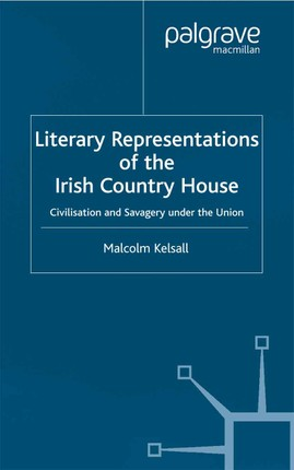Literary Representations of the Irish Country House