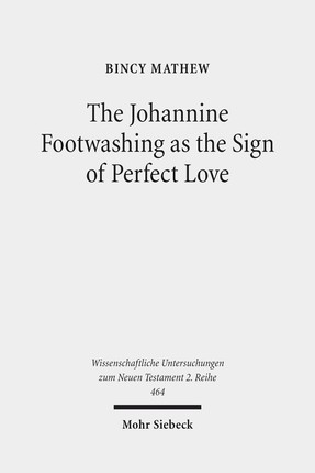 The Johannine Footwashing as the Sign of Perfect Love