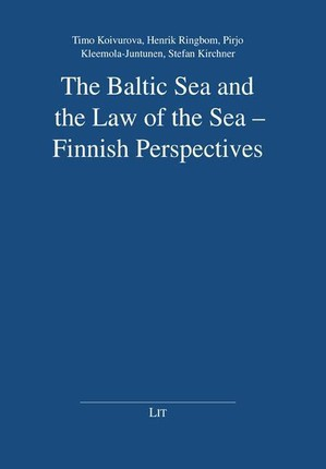 The Baltic Sea and the Law of the Sea - Finnish Perspectives