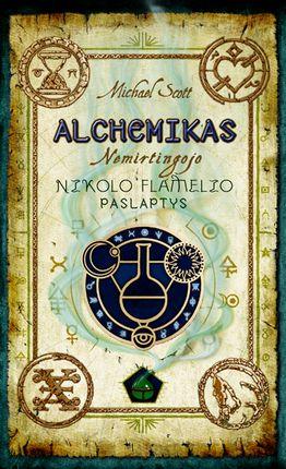 Alchemikas. Nemirtingojo Nikolo Flamelio paslaptys (2-oji pataisyta laida)
