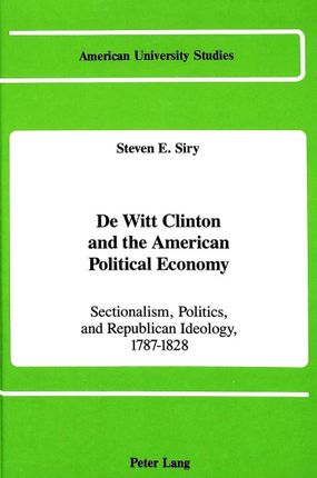 De Witt Clinton and the American Political Economy