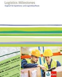 Logistics Milestones. Englisch für Speditions- und Logistikkaufleute. Schülerbuch