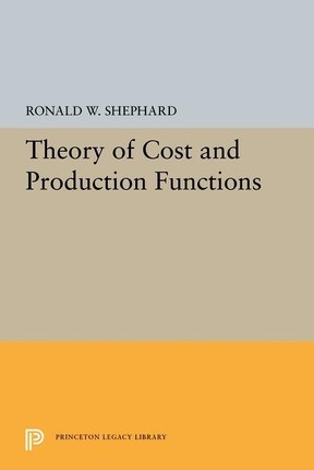 Theory of Cost and Production Functions
