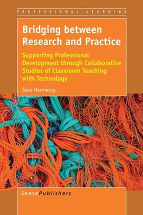 Bridging Between Research and Practice: Supporting Professional Development Through Collaborative Studies of Classroom Teaching with Technology